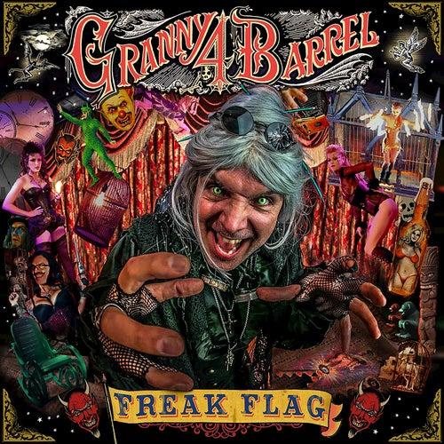 Freak Flag by Granny 4 Barrel