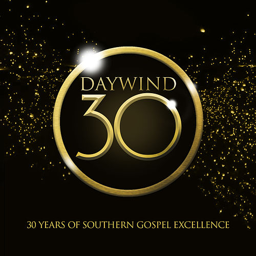 Daywind 30: 30 Years Of Southern Gospel Excellence by Various Artists