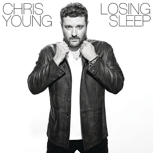Losing Sleep von Chris Young