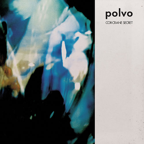 Cor-Crane Secret by Polvo