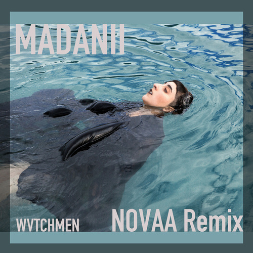 WVTCHMEN (NOVAA Remix) by Madanii