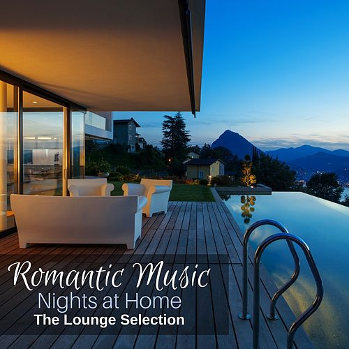Romantic Music Nights at Home: The Lounge Selection von Various Artists