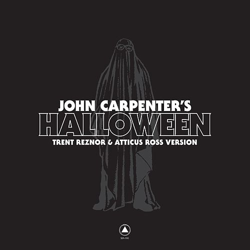 John Carpenter's Halloween by Trent Reznor & Atticus Ross