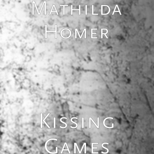 Kissing Games by Mathilda Homer