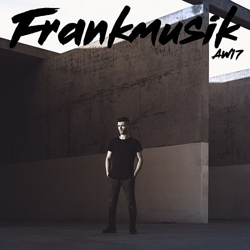 Aw17 by FrankMusik