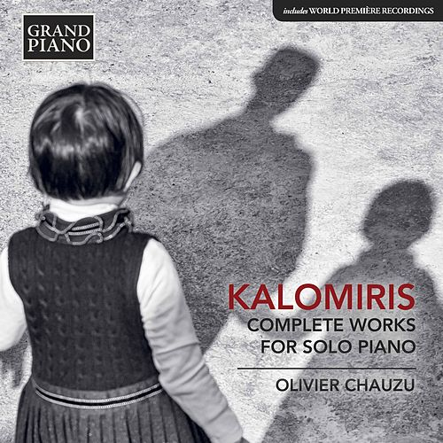 Kalomiris: Complete Works for Piano Solo by Olivier Chauzu