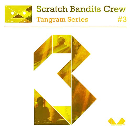 Tangram Series, Vol. 3 by Scratch Bandits Crew