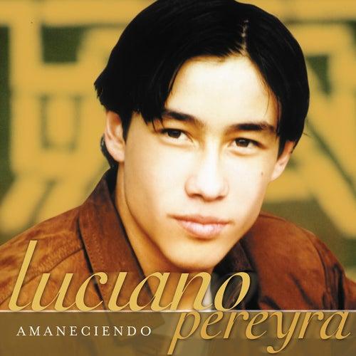 Amaneciendo de Luciano Pereyra