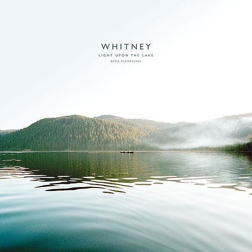 Light Upon the Lake: Demo Recordings von Whitney