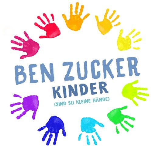 Kinder (Sind so kleine Hände) by Ben Zucker