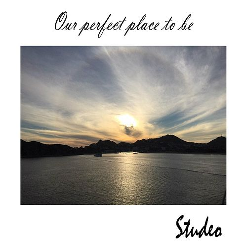 Our Perfect Place to Be by Studeo