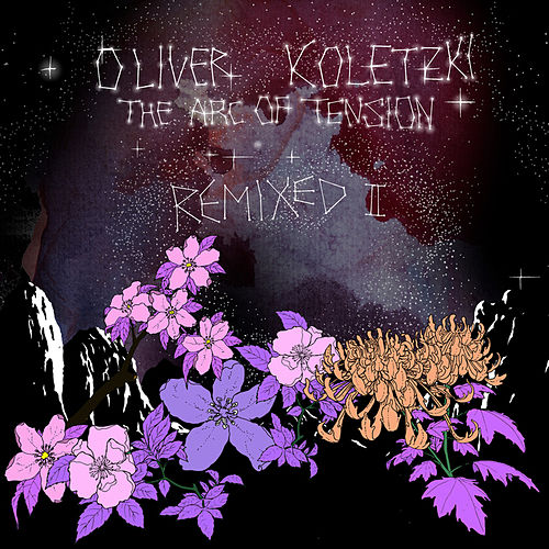 The Arc of Tension Remixed II von Oliver Koletzki