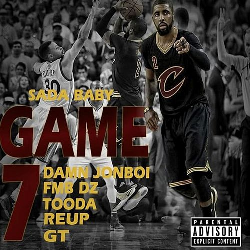 Game 7 (Feat. Damn Jonboi, Fmb Dz, Tooda, Re Up & Gt) de SadaBaby