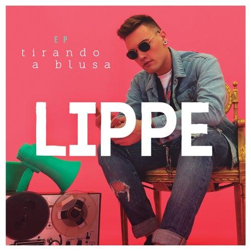 Tirando A Blusa - EP by Lippe