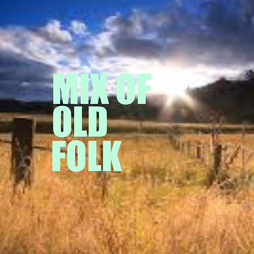 Mix Of Old Folk by Various Artists