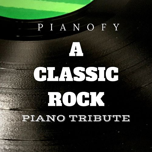 A Classic Rock Piano Tribute de Pianofy
