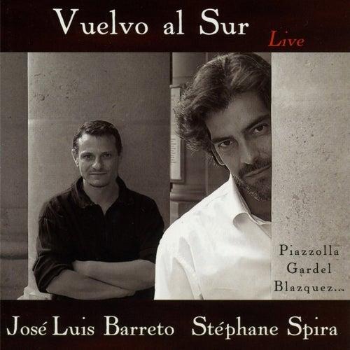 Vuelvo Al Sur, Live de José Luis Bareto