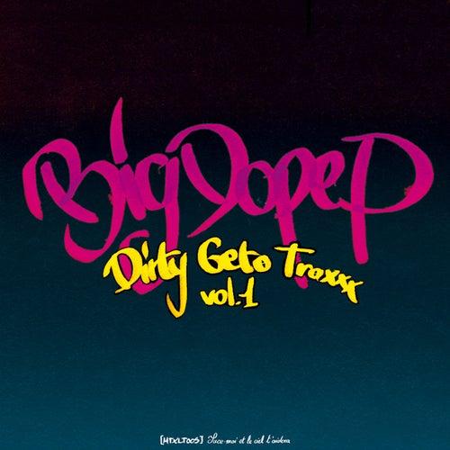 Dirty Geto Traxxx Vol.1 de Big Dope P