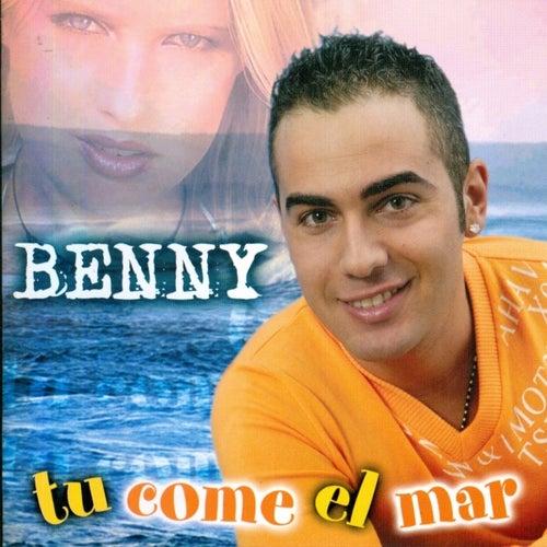 Tu Come El Mar von Benny