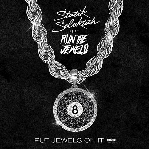 Put Jewels on It by Statik Selektah