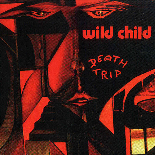 Death Trip by WILD CHILD