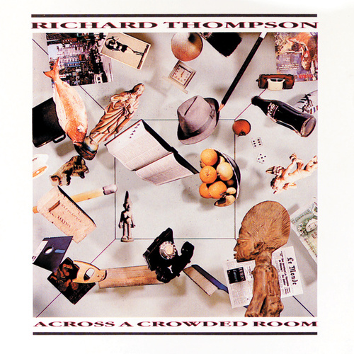 Across A Crowded Room von Richard Thompson