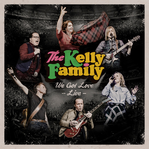 We Got Love - Live von The Kelly Family