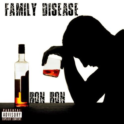 Family Disease by Ron Ron