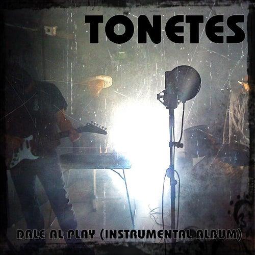 Dale Al Play (Instrumental Album) de Tonetes