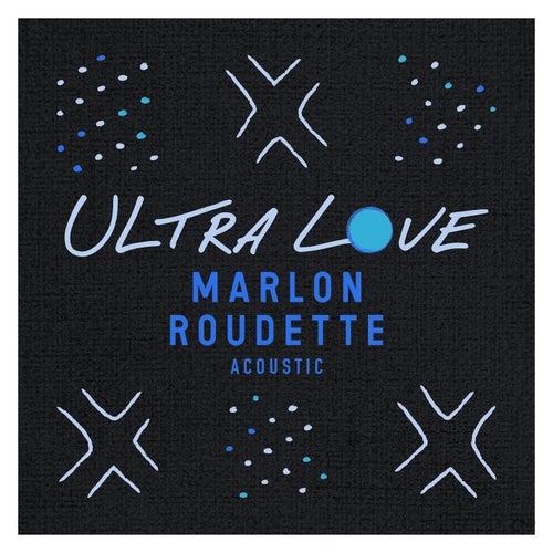 Ultra Love (Acoustic) de Marlon Roudette