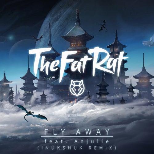 Fly Away (Inukshuk Remix) di TheFatRat