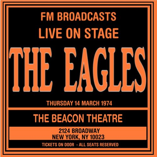 Live On Stage FM Broadcast - Beacon Theatre 14th March 1974 de Eagles