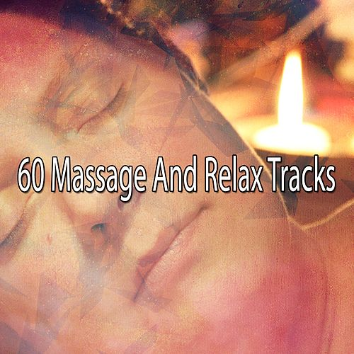 60 Massage And Relax Tracks von Best Relaxing SPA Music