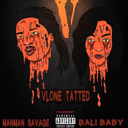 Vlone Tatted (feat. ManMan Savage) by Bali Baby