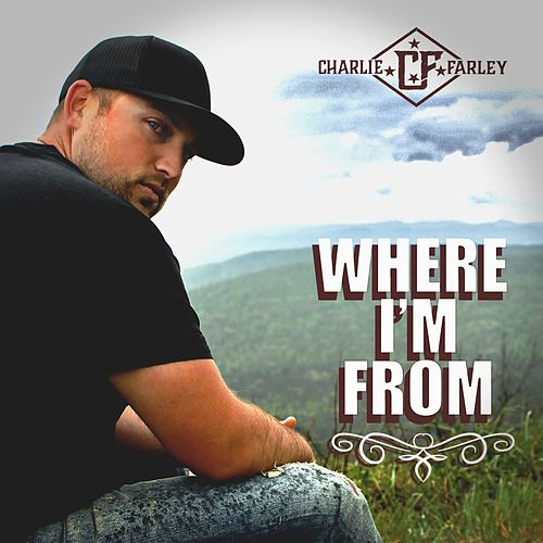 Where I'm From by Charlie Farley