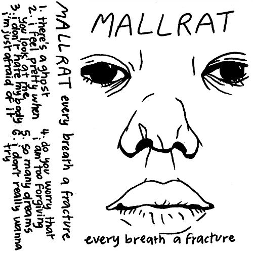 Every Breath a Fracture by Mallrat
