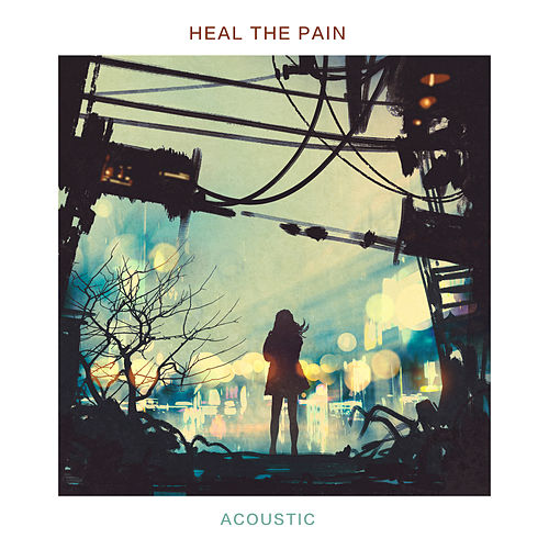 Heal the Pain (Acoustic) von Paul Canning