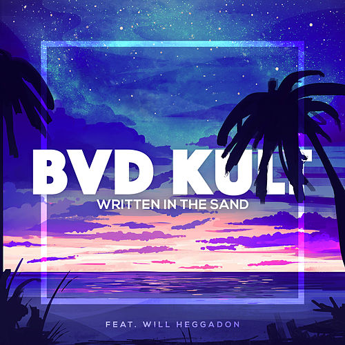 Written in the Sand by Bvd Kult