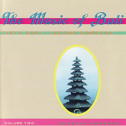 The Music of Bali, Vol. 2: Legong Gamelan by Tirta Sari