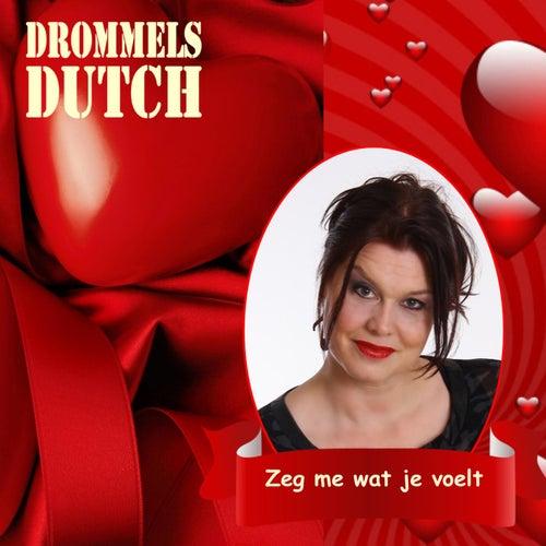 Zeg Me Wat Je Voelt von Drommels Dutch