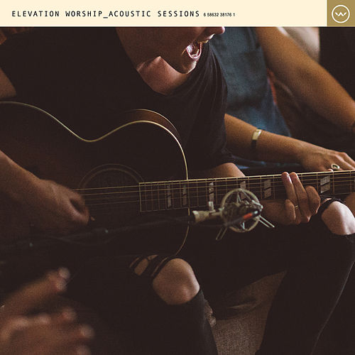 Elevation Worship Acoustic Sessions by Elevation Worship