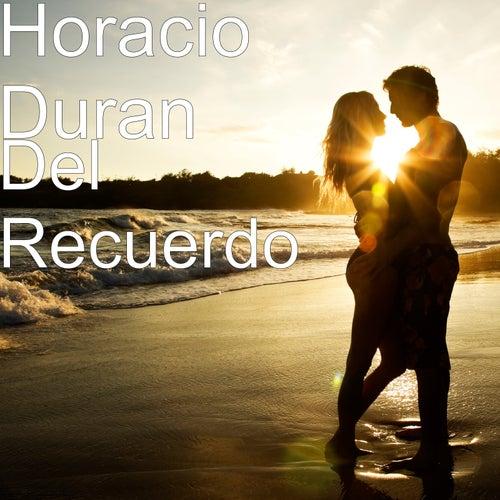 Del Recuerdo de Horacio Duran