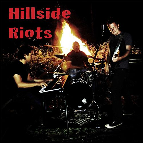 Hillside Riots by Hillside Riots