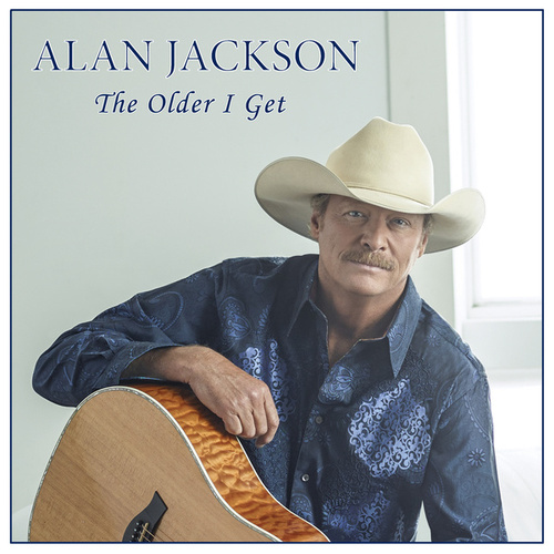 The Older I Get by Alan Jackson