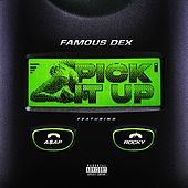 Pick It Up (feat. A$AP Rocky) by Famous Dex