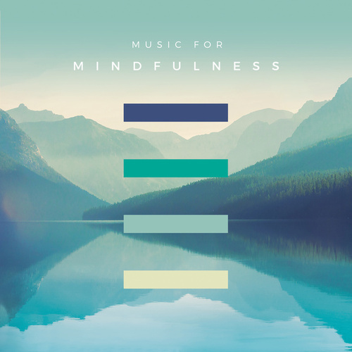 Music For Mindfulness by Various Artists