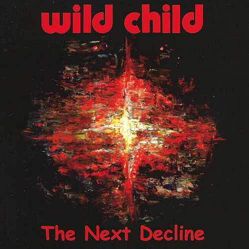The Next Decline by WILD CHILD