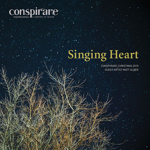 Singing Heart - Conspirare Christmas 2015 (Recorded Live at The Carillon) de Conspirare and Craig Hella Johnson