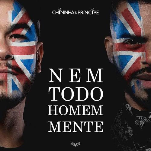 Nem Todo Homem Mente (Ao Vivo) by Chininha & Príncipe