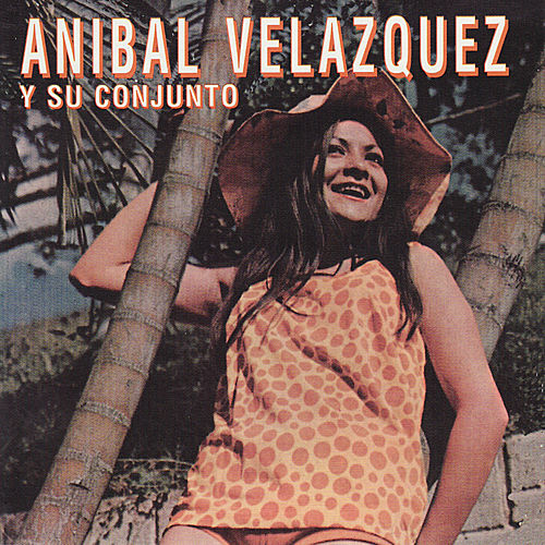 Anibal VelazquezY Su Conjunto de Anibal Velazquez